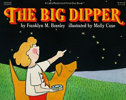 The Big Dipper By Branley, Franklyn Mansfield/ Coxe, Molly (ILT)