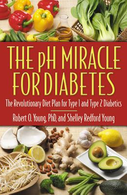 The Ph Miracle For Diabetes By Young, Robert O./ Young, Shelley Redford