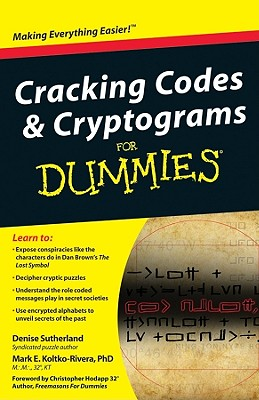 Cracking Codes & Cryptograms for Dummies By Sutherland, Denise/ Koltko-rivera, Mark/ Hodapp, Chris (FRW)