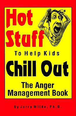 Hot Stuff to Help Kids Chill Out By Wilde, Jerry